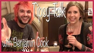 Repeat youtube video Tipsy Talk with Benjamin Cook