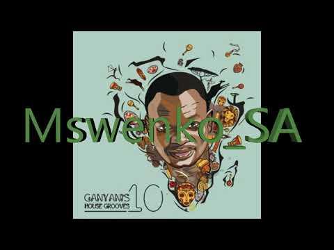DJ GANYANI NEW ALBUM 2018 (House Groove's 10) Mix BY Mswenko SA