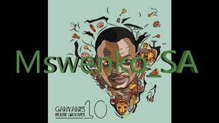 dj ganyani new album 2018 house grooves 10 mix by mswenkosa