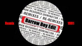 Human Resource - Dominator [Barrow Boy Edit] 1991