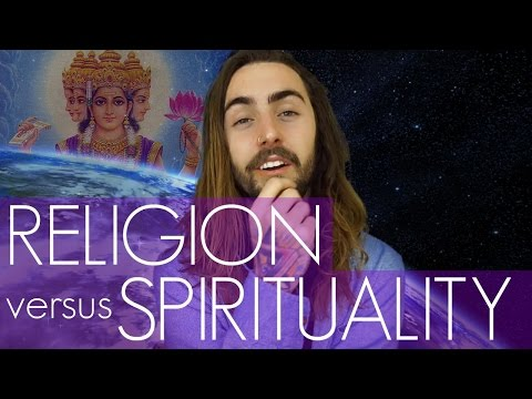 Religion Vs Spirituality! The Differences & Which We Need More