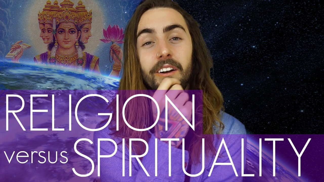 Religion Vs. Spirituality! (The Differences & Which We Need More)