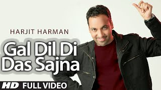 "Harjeet Harman : ""Gal Dil Di Das Sajna"" Full Video Song 