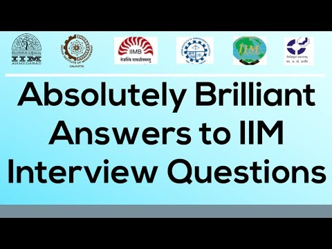 Absolutely brilliant Answers to IIM (CAT/MBA) Interview Questions