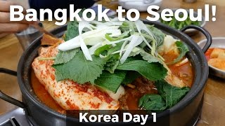 Bangkok to Seoul, South Korea (Day 1)