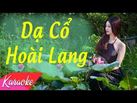 KARAOKE | Dạ Cổ Hoài Lang (Remix) - Nhạc Trữ Tình Remix Hay Nhất 2018