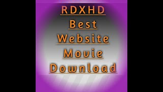 How to download new letest movies 2019 in RDXHD