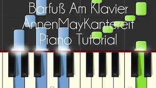 AnnenMayKantereit - Barfuß Am Klavier (Piano Tutorial)