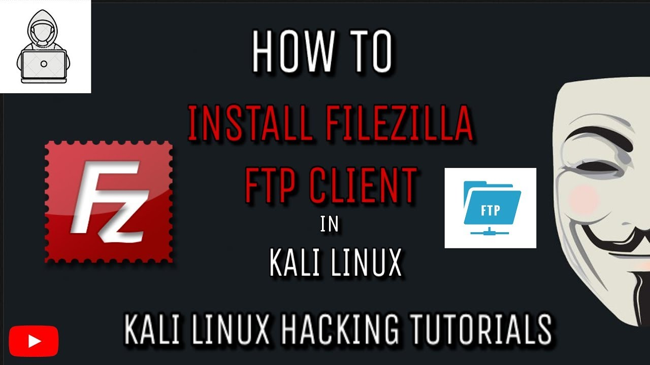 How to Install Filezilla FTP Client in KALI LINUX
