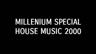 Download Millenium Special House Music 2000 Mp3