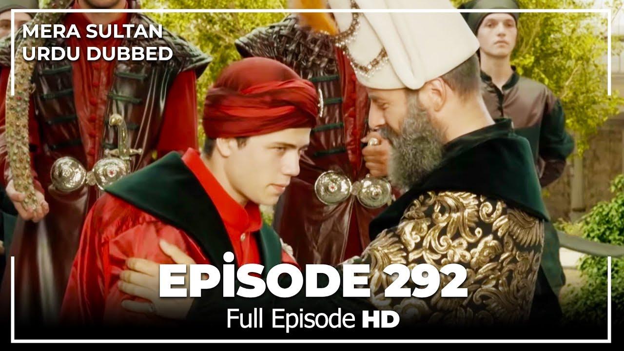 Download Mera Sultan - Episode  292 (Urdu Dubbed)