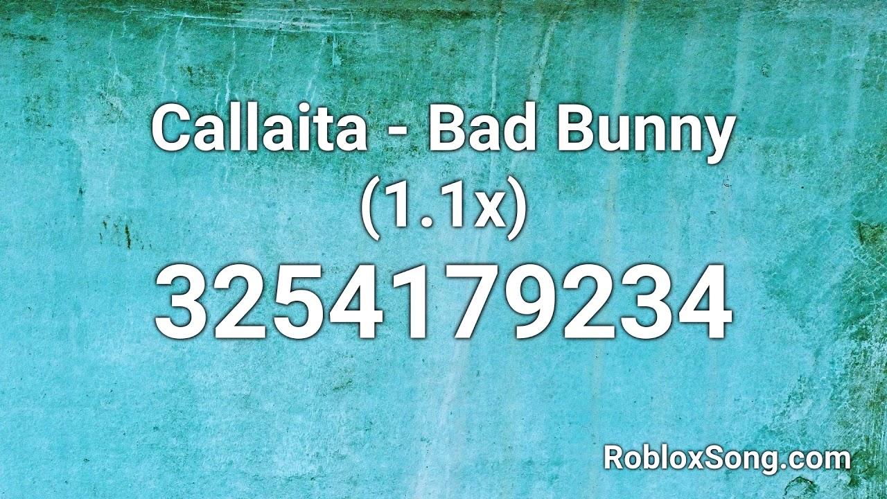 Callaita Bad Bunny 1 1x Roblox Id Roblox Music Code Youtube