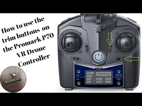 Promark P70 VR Drone - How to use the trim buttons