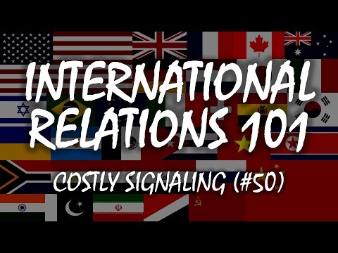 International Relations 101 (#50): Costly Signaling