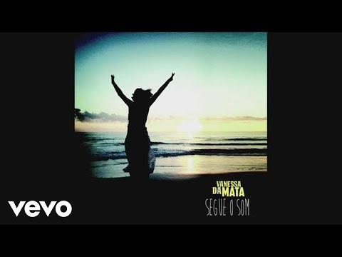 Vanessa Da Mata - Segue o Som (Pseudo Video)