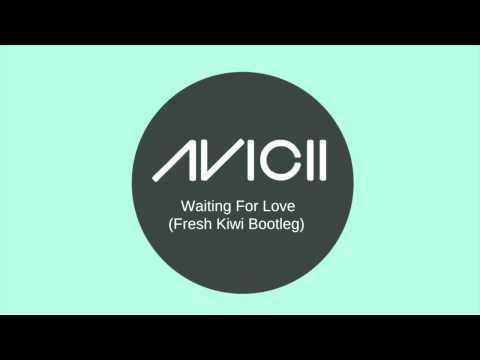 Avicii - Waiting For Love (Fresh Kiwi Bootleg) MELBOURNE BOUNCE