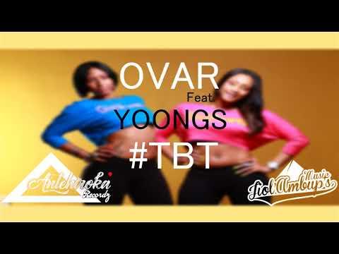 OVAR Feat. Yoongs - #TBT (Official Music Video 2017)