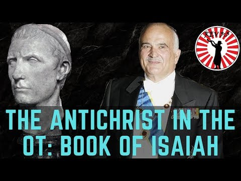 Where Is The Antichrist In The OT: Book Of Isaiah - Prince Hassan Bin Talal: The 2nd Assyrian.