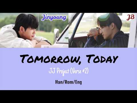 JJ Project - Tomorrow, Today (내일, 오늘) [Color Coded Lyrics (Han|Rom|Eng)]