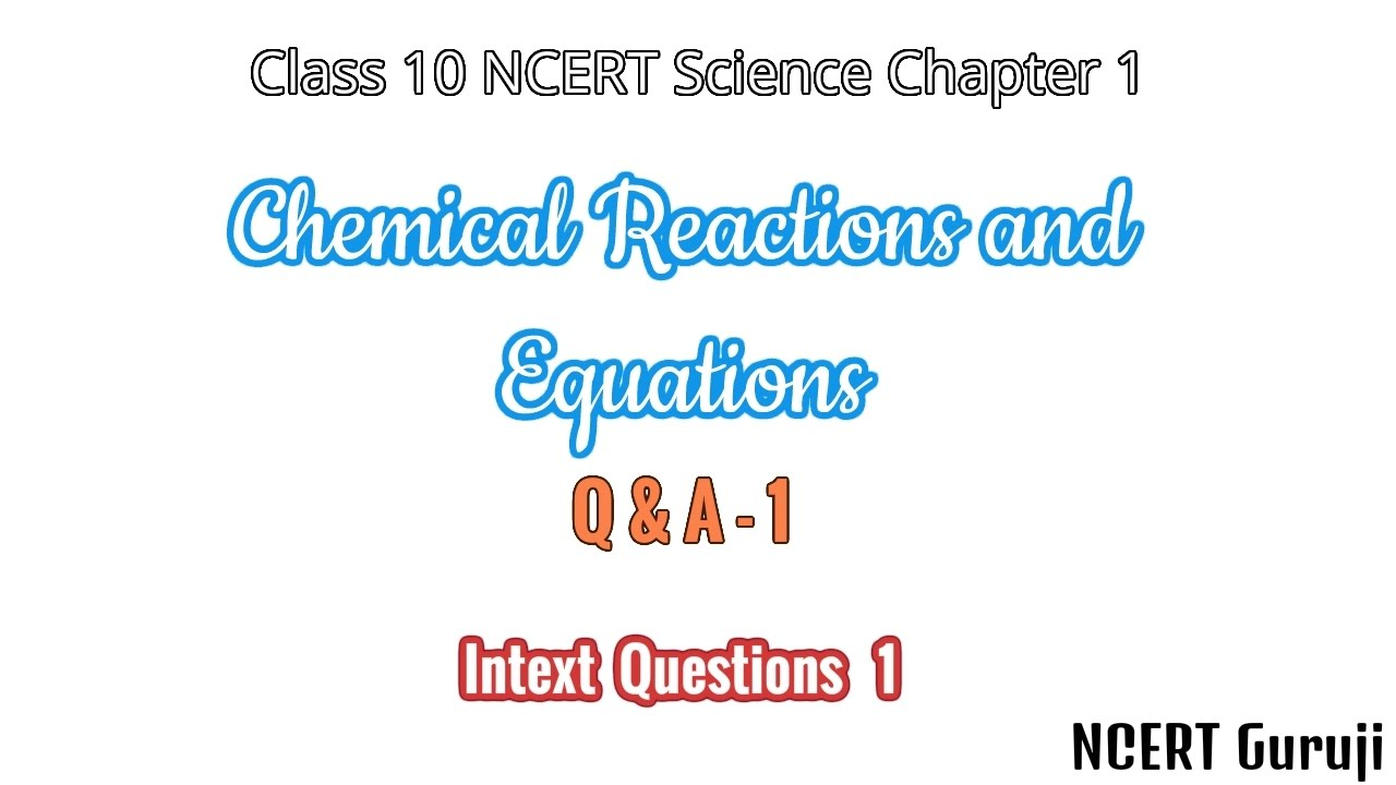 Question and Answers [NCERT] class 10 Science CH-1 Part-1 | Chemical  reactions and equations