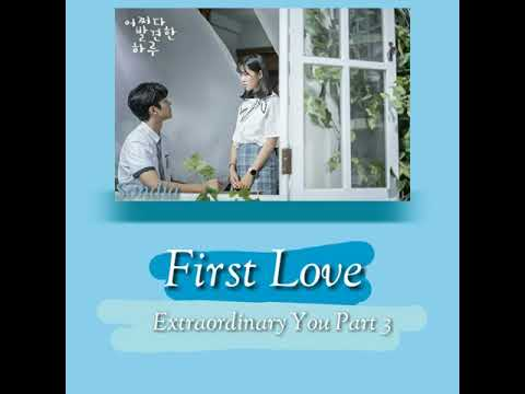 sondia---first-love-(첫사랑)-ost-extraordinary-you-part-3-sub-indo