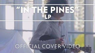 Смотреть клип Lp - In The Pines