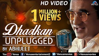 Dhadkan - Unplugged | Abhijeet Bhattacharya | Nadeem - Shravan | Latest Hindi Songs 2017