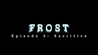 """Frost [ROBLOX Series] Ep. 2: """"Sacrifices"""""""