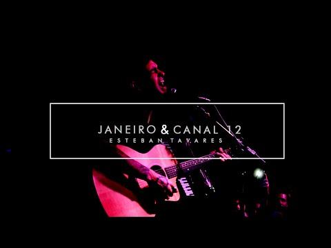 Esteban Tavares - Janeiro   Canal 12 (Ao vivo)