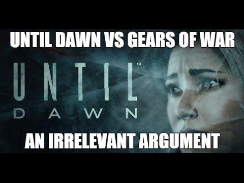 Until Dawn Vs Gears of War: An Irrelevant Argument - YouTube