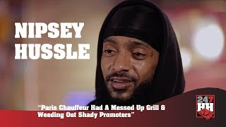 Nipsey Hussle - Funny Paris Chauffeur & Weeding Out Shady Promoters (247HH Wild Tour Stories)