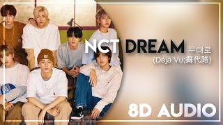 NCT DREAM 엔시티 드림 - '무대로 (Déjà Vu;舞代路)' 8D AUDIO [USE HEADPHONES]