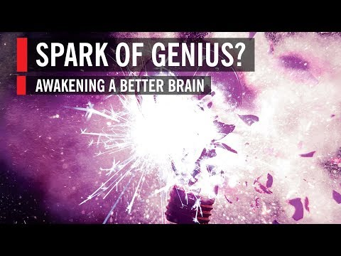 Spark of Genius? Awakening a Better Brain