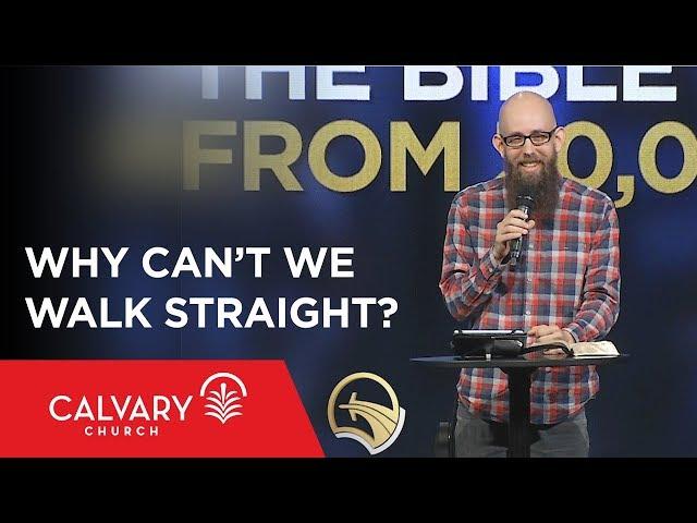 Why Can't We Walk Straight? - Galatians 5:16-26 - Jason Mills