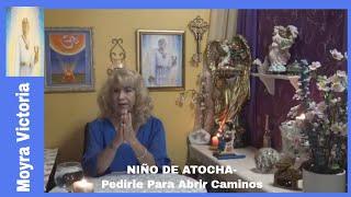 NIÑO DE ATOCHA- Como Pedirle Para Abrir Caminos- Moyra Victoria Clarividente