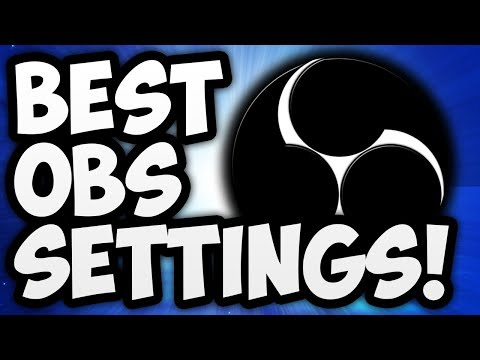 Open Broadcaster Software (OBS) Latest Version 19.0.3 Released: June 22nd, 2017 - OBS Best settings
