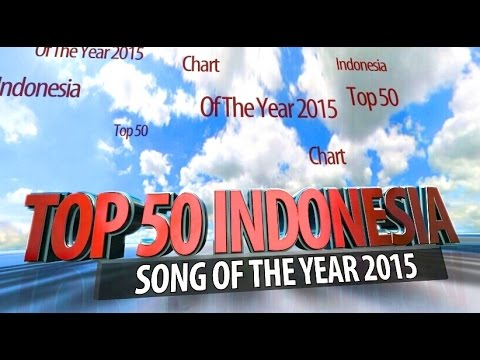 TOP 50 INDONESIA SONGS OF THE YEAR 2015