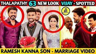 THALAPATHY 63 NEW LOOK - Vijay Spotted at RAMESH KANNA SON - MARRIAGE VIDEO ! Thalapathy Vijay