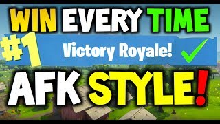 How to win every time AFK STYLE : FORTNITE Battle Royale! - Xbox One, Playstation 4 or PC - SEASON 3