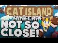 Minecraft: Cat Island #31 - Not So Close