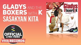 Gladys and The Boxers with K — Sasakyan Kita [Official Lyric Video]