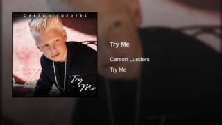 Gambar cover Carson Lueders - Try Me (Audio)