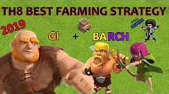 TH8 Farming Strategy - GIBARCH - Clash of Clans 2019