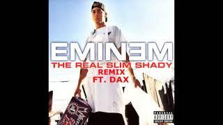 Eminem - The Real Slim Shady (Remix) ft. Dax