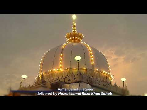 Ajmer Sahrif | Taqreer  delivered by Hazrat Jamal Raza Khan Sahab