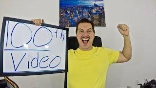100 Videos!!! Video 100!!! Thank you!!!