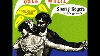 Shorty Rogers and His Giants - A Taste Of Honey