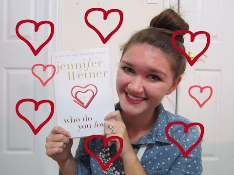 who-do-you-love-book-review- -jennifer-weiner- -non-spoiler