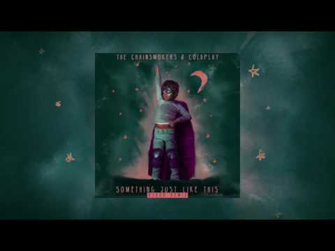 The Chainsmokers & Coldplay - Something...