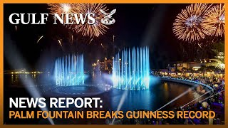 Palm Fountain in Dubai breaks Guinness record for largest fountain in the world